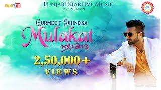 Mulakat - Full Video | Gurmeet Dhindsa | Latest Punjabi Songs 2018 | Punjabi Starlive Music