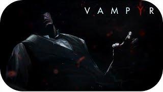 Vampyr ~ #2 ~ La trama se pone interesante