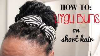 Short 4C Natural Hair Styling Option: Easy High Buns Protective Style (3 ways)