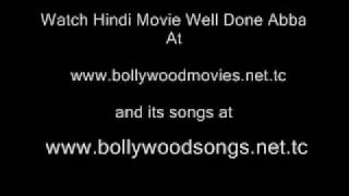 Hindi Movie well Done Abba Part 1