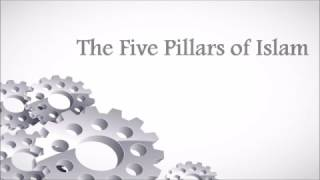 The Five 5 Pillars of Islam