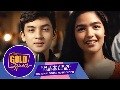 OFFICIAL GOLD SQUAD MUSIC VIDEO 'KAHIT NA ANONG SABIHIN NG IBA' SETH FEDELIN | The Gold Squad