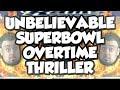 UNBELIEVABLE SUPERBOWL OVERTIME THRILLER Madden 19 Ultimate Team mp3