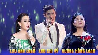 Liên khúc Tình nghèo có nhau - Tuyệt đỉnh song ca Lưu Ánh Loan, Dương Hồng Loan, Lưu Chí Vỹ