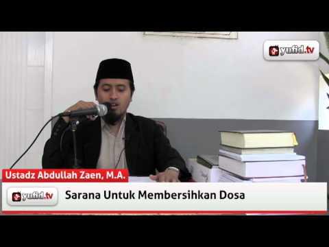 Sarana Untuk Membersihkan Dosa - Ustadz Abdullah Zaen