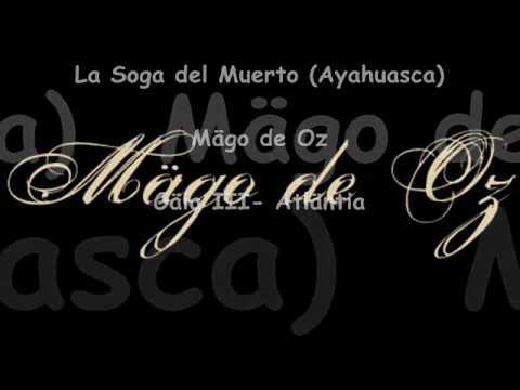 Mago De Oz - La Soga Del Muerto Ayahuasca