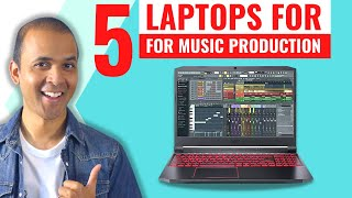 Top 5 Laptops for Music Production 2019