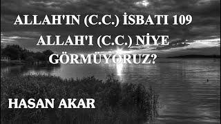 Hasan Akar - Allah'ın (C.C.) İsbatı 109 - Allah'ı (C.C.) Niye Görmüyoruz