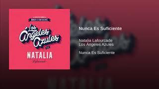 Los Ángeles Azules Ft Natalia Lafourcade Nunca Es Suficiente