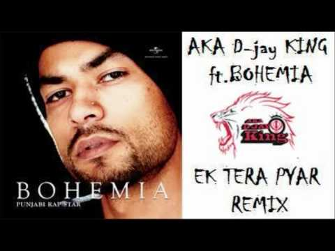 Aka D-jay King Ft. Bohemia (ek Tera Pyar Remix) video