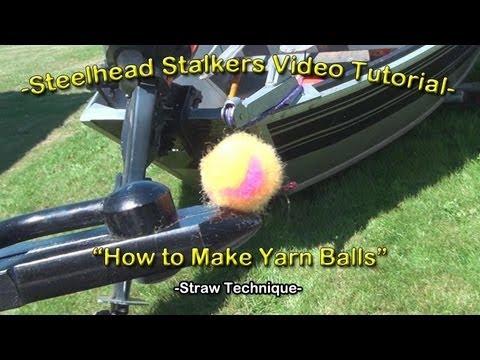 -How to make Yarn Balls (Yarnies)- Steelhead Stalkers Fishing Video Tutorial