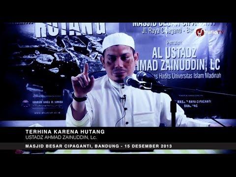 Pengajian Islam: Terhina Karena Hutang - Ustadz Ahmad Zainuddin, Lc.