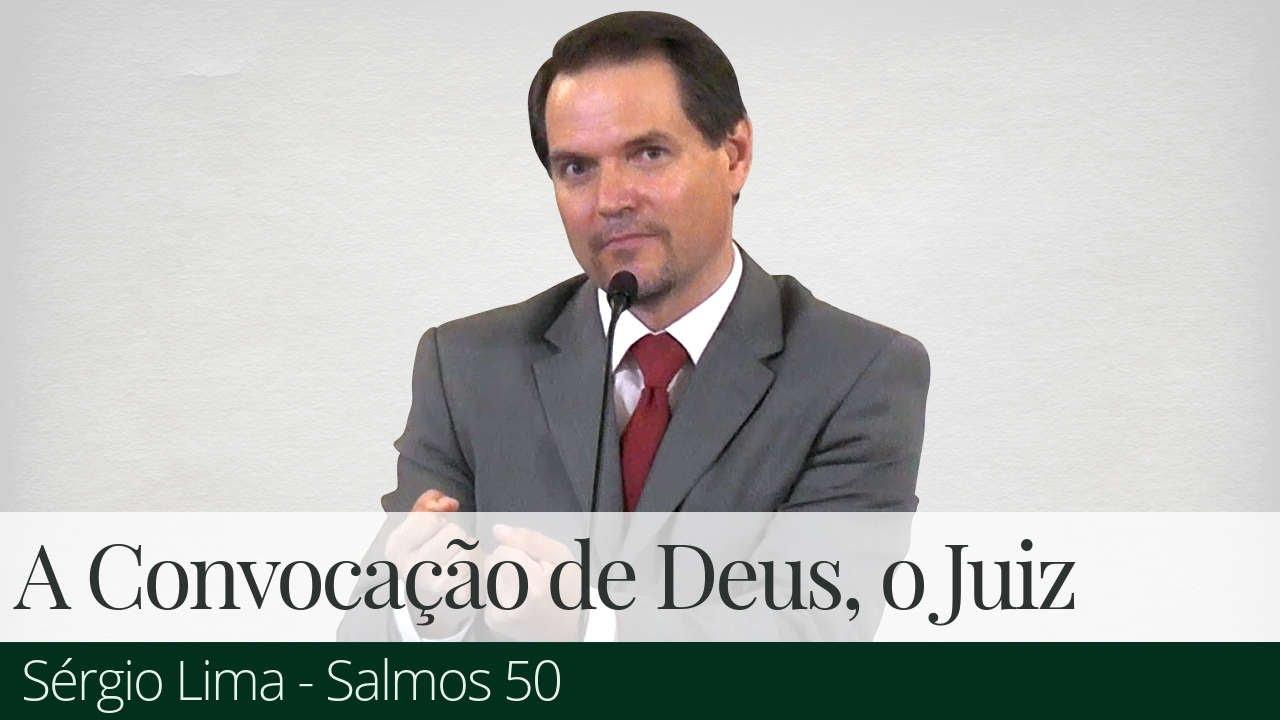 A Convocação de Deus, o Juiz - Sérgio Lima