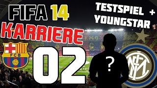 TESTSPIEL + YOUNGSTAR | Lets Play FIFA 14 Karrieremodus (Fc Barcelona) #02