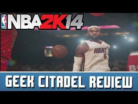 Geek Citadel Reviews - NBA 2K14 Next-Gen