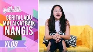 SALSHABILLA VLOG - NANGIS CERITA TENTANG MALAIKAT BAIK