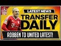 ROBBEN Tempted by MANCHESTER UNITED Transfer! Plus RONALDO Discusses BALE To MAN UTD! Transfer News