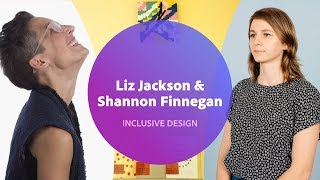 Live Inclusive Design - Interview with Liz Jackson & Shannon Finnegan