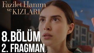 Fazilet Hanım ve Kızları - 8. Bölüm 2. Fragman