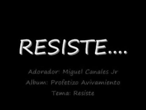 Miguel Canales Jr.    Resiste