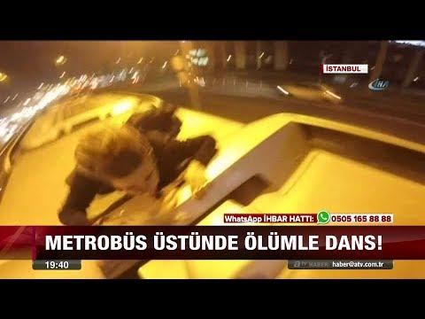 Metrobüs üstünde ölümle dans! - 30 Kasım 2017