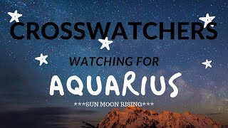 CROSSWATCHERS*AQUARIUS*WHY DID THIS RELATIONSHIP END AND WHERE IS THIS GOING?*