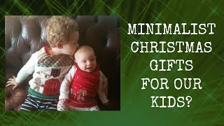 Minimalism with kids: christmas gifts