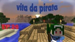MINECRAFT - Vita da pirata - ep.26 - posizione per base pirata: trovata!