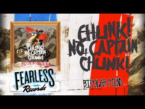 Chunk No Captain Chunk - Bipolar Mind