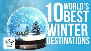 Top 10 Best Winter Destinations In The World