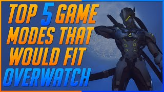 Top 5 Game Modes That Would Fit Overwatch