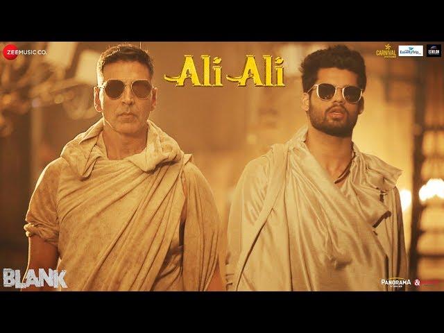 Ali Ali – Blank | Akshay Kumar | Arko feat. B Praak | Sunny Deol & Karan Kapadia thumbnail