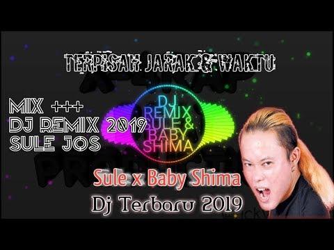 DJ REMIX SULE & BABY SHIMA - Terpisah Jarak Dan Waktu