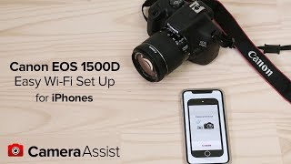 01. Connect your Canon EOS 1500D to your iPhone via Wi-Fi