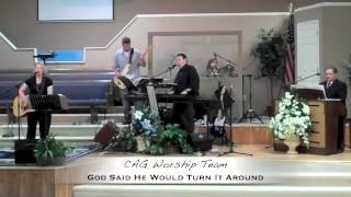 God Said He Would Turn It Around - CAG Worship Team