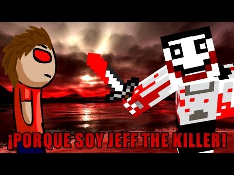 MINECRAFT: Porque soy JEFF THE KILLER!