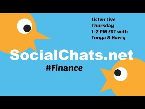 Social Chats Finance with Tonya Scholz and Harry Turkish 8/31/2016