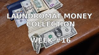 Laundromat money Collection - week #16