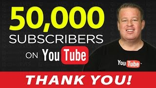 50,000 Subscribers! Thank You!