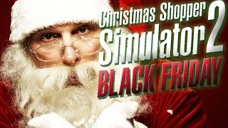 christmas shopper simulator 2 black friday notice me santa