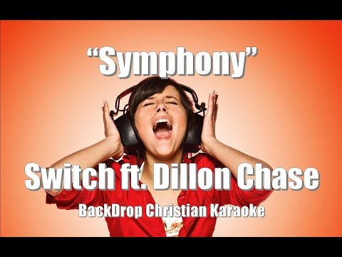 """Switch Ft. Dillon Chase """"Symphony"""" BackDrop Christian Karaoke"""