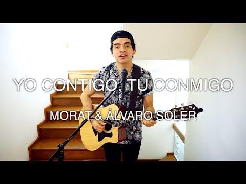 Yo Contigo, Tu Conmigo - Morat & Álvaro Soler // Rafa Solis cover