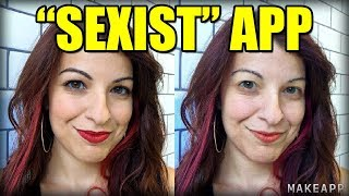 """SEXIST"" APP REMOVES MAKEUP (MakeApp) - Feminist Logic Fail #7"