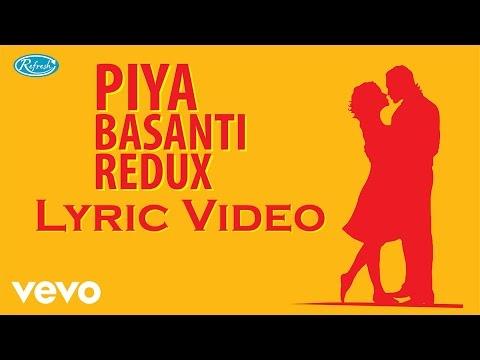 Piya Basanti Redux - Lyric Video | Achint Thakkar| Hriday Gattani |Sanah Moidutty