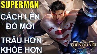 Hướng dẫn cách lên đồ mới Superman leo rank hiệu quả thời đại xạ thủ Liên quân mobile