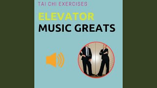 Masterful Cheesy Smooth Jazz for Tai Chi Exercises in Elevators
