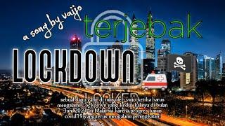 TERJEBAK LOCKDOWN _VAIJO ||  LYRICS VIDEO || total lockdown  di Malaysia - Musik76