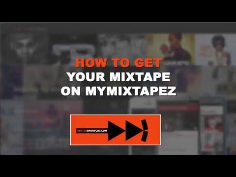 How To Get Your Mixtape On MyMixtapez