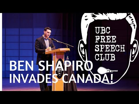 Ben Shapiro Invades Canada! | UBC Free Speech Club Talk
