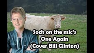 CLIP OFFICIEL #3//Sock On The Mic's - One Again (Cover Bill Clinton)
